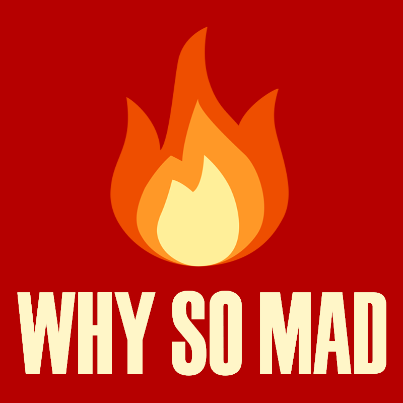 Why So Mad Newsletter